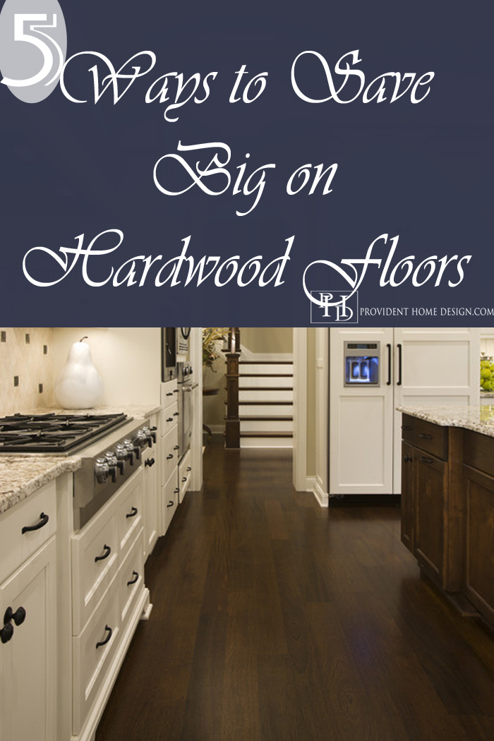5 Ways to Save Big on Hardwood Floors