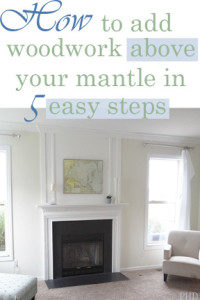 How to Add Woodwork Above Your Mantle